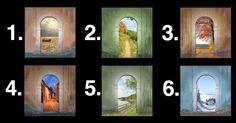 Choisissez une porte de l'image ci-dessus: Laquelle vous attire le plus? Quelle porte semble être plus idéale pour vous? Celle que vous choisissez peut