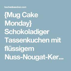 {Mug Cake Monday} Schokoladiger Tassenkuchen mit flüssigem Nuss-Nougat-Kern | Der Kuchenbäcker