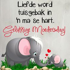 Happy Mother Day Quotes, Happy Mothers Day, Afrikaanse Quotes, Mom Quotes, Birthday Wishes, Relationship Quotes, Verses, Inspirational Quotes, Messages