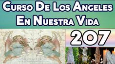 CURSO DE LOS ANGELES EN NUESTRA VIDA 207, PROGRAMACIÓN ANGÉLICA NUMERO 29.
