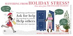 The English Student Advice: Suffering from holiday stress English Vocabulary, English Grammar, Learning Sites, Holiday Stress, Ask For Help, Learn English, Special Education, Helping Others, Something To Do