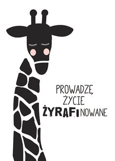 Ilustracja - żyrafa z hasłem motywacyjnym - Plakaty premium - Decor Mint Epiphany, Photo Booth, Giraffe, Kids Room, Funny Quotes, Funny Pictures, Design Inspiration, Pure Products, Black And White
