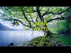 STATE OF MIND - ALAN WATTS