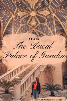 Art Lovers: The Ducal Palace of Gandia - At Lifestyle Crossroads Europe Travel Tips, Travel Deals, Spain Travel, European Travel, Asia Travel, Travel Guides, Europe Packing, Portugal Travel, Travel List