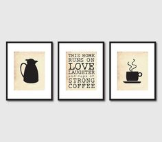 Items Similar To This House Runs On Love Laughter And Lots Of Strong Coffee Quote Kitchen Wall Art Set Three Prints For Decor
