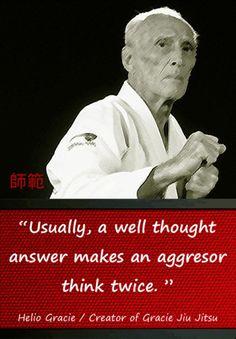 Famous Martial Arts Quotes | Master Helio #McDojo #McDojoLife www.Facebook.com/McDojoLife