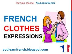 French Lesson 224 - CLOTHES Expressions Clothing Shoes Fashion Shopping Phrases French Vocabulary - YouTube French Outfit, French Lessons, France, Learn French, French Language, Courses, Vocabulary, Fashion Shoes, Banana Cream