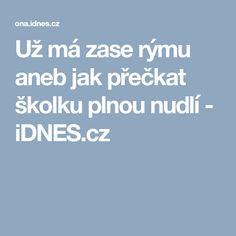 Už má zase rýmu aneb jak přečkat školku plnou nudlí - iDNES.cz