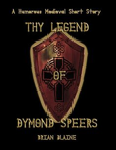 My first Published Book!!  You can purchase it for your device at :  http://www.amazon.com/Thy-Legend-Dymond-Speers-Humorous-ebook/dp/B01APVE3WE/ref=pd_rhf_gw_p_img_1?ie=UTF8&refRID=08EMJ5EJNABP7Z371RCR