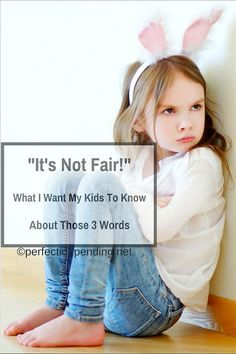"""""""It's Not Fair!"""" What I Want to Teach My Kids About Those 3 Words. - Perfection Pending"""