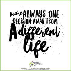 You are Always one decision away from a different llfe. -  - Siempre estas a una decisión de una vida diferente. - . . http://ift.tt/1T4hZ2a . fb twitter snapchat pinterest @MaryMirandaFit . http://ift.tt/2bwEU9X