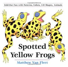 Spotted Yellow Frogs: Fold-out Fun with Patterns, Colors, 3-D Shapes, Animals by Matthew Van Fleet