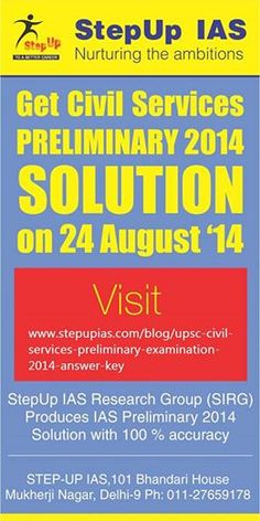 As you finish your exam in the afternoon you might be willing to evaluate your performance, StepUp IAS brings you the instant online solution. http://stepupias.com/blog/upsc-civil-services-preliminary-examination-2014-answer-key/