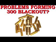 Problems forming 300 Blackout brass??? Why results may vary. - YouTube