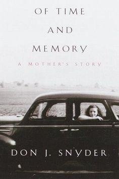 Of Time and Memory: A Mothers Story by Don J. Snyder, http://www.amazon.com/dp/0375404082/ref=cm_sw_r_pi_dp_xy4yrb0YGR8Q2 Raw, poignant, and beautifully written. I can't imagine never knowing my mother, and having to take the journey that Don Snyder was forced to take in order to learn.