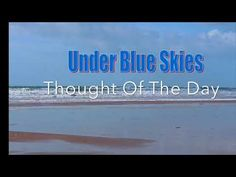 Under Blue Skies : Today's Video Thought (05/02/20) - Be The Energy.....