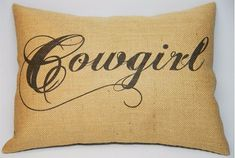LOVE this burlap pillow! http://www.countryoutfitter.com/style/the-easiest-way-to-add-a-little-cowgirl-style-to-your-home/