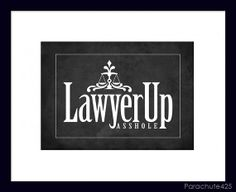 LAWYER UP 5x7 digital print legal humor office by Parachute425