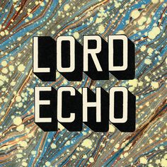 Curiosities Lord Echo - Google Search