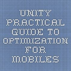 Unity - Practical Guide to Optimization for Mobiles