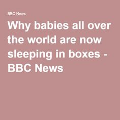 Why babies all over the world are now sleeping in boxes - BBC News