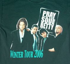 PRAY OF THE SOUL OF BETTY Winter Tour 2006 T-Shirt -- FREE Shipping #MO #GraphicTee