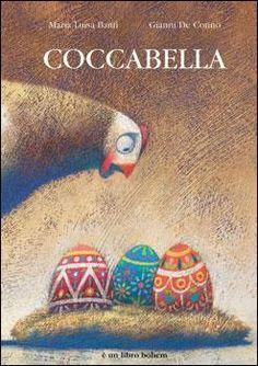 In una fattoria di campagna vive Coccabella, una gallina che fa delle uova meravigliose. Tutte le altre galline del pollaio sono per questo invidiose. Un giorno però Coccabella scopre delle uova più belle delle sue: sono delle uova colorate...Eta' di lettura: da tre anni