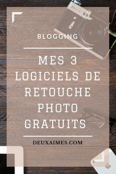 Blogging, mes 3 logiciels de retouche - montage photo - l'envers du décor DeuxAimes