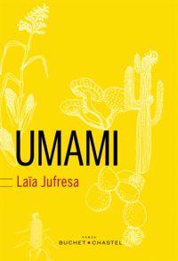Umami / Laïa Jufresa ; traduit de l'espagnol (Mexique) par Margot Nguyen Béraud, 2016 http://bu.univ-angers.fr/rechercher/description?notice=000814682