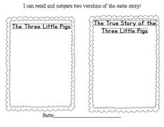 "After reading the two versions of The Three Little Pigs (traditional version and ""The True Story of the Three Little Pigs"" By Lane Smith), students will illustrate the major differences between the two versions of the story. Font- KG Primary Penmanship Lined"
