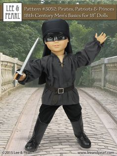 We made this Dread Pirate Roberts cosplay for our 18 inch American Girl custom boy doll using Lee & Pearl's historically accurate Pattern Pirates, Patriots and Princes Century Men's Basics for 18 Inch Dolls. American Girl Outfits, Boy American Girl Doll, American Girls, Boy Doll Clothes, Doll Clothes Patterns, Doll Patterns, 18 Inch Boy Doll, Pixie, Doll Costume