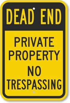 "Dead End - Private Property No Trespassing Sign, 18"" x 12"" by MySecuritySign. $44.19. Dead End - Private Property No Trespassing - Fluorescent Yellow Diamond Grade Reflective Aluminum Sign, 18"" x 12"" - A polite way to tell people to turn around."