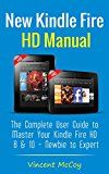 Free Kindle Book -   New Kindle Fire HD Manual: The Complete User Guide to Master Your Kindle Fire HD 8 & 10 (Newbie to Expert) (January 2018)