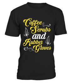 "# Coffee Scrubs & Rubber Gloves T-shirt Nurse Doctor Tee . Special Offer, not available in shops Comes in a variety of styles and colours Buy yours now before it is too late! Secured payment via Visa / Mastercard / Amex / PayPal How to place an order Choose the model from the drop-down menu Click on ""Buy it now"" Choose the size and the quantity Add your delivery address and bank details And that's it! Tags: Know a nurse, doctor, or any"