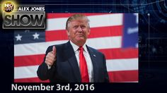 Full Show - TRUMP TO BE ELECTED PRESIDENT IN 3 DAYS - 11/03/2016
