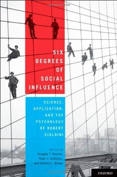 Six Degrees of Social Influence: Science, Application, and the Psychology of Robert Cialdini, a book by Robert Cialdini, Books Online, My Books, This Book, Science, Marketing Books, Reading, Bestseller Books, January 13