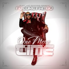 FUTURE FAMBO - ONE MORE TIME - EVOLVE THE UPRISE ALBUM - BLAZE ENT RECORDS FREE MP3 DOWNLOAD Title: ONE MORE TIME Artiste: FUTURE FAMBO Genre: DANCEHALL Label: BLAZE ENT RECORDS