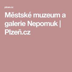 Městské muzeum a galerie Nepomuk | Plzeň.cz