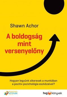 Achor Shawn: A boldogság mint versenyelőny Ramona Books, Malcolm Gladwell, Michelle Obama, Reading Lists, Search Engine, Books Online, Coaching, Digital, Quotes