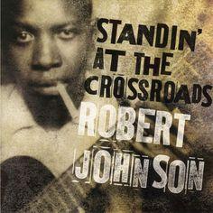 Robert Johnson - Standin' at the Crossroads