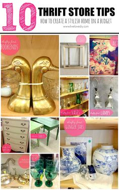 10 Thrift Store Tips: How to create a stylish home on a budget!
