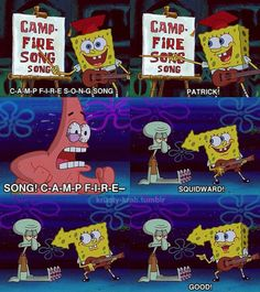 I call this one The Campfire Song Song Spongebob Episodes, Watch Spongebob, Funny Spongebob Memes, Funny Memes, Hilarious, Spongebob Patrick, Jokes, Spongebob Songs, True Memes