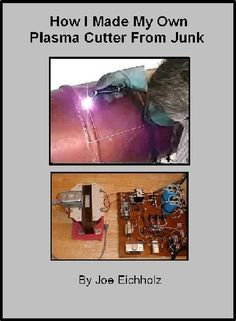 How to Make Your own Plasma Cutter.... (Plasma Cutter Kits Coming Soon!!)
