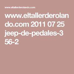 www.eltallerderolando.com 2011 07 25 jeep-de-pedales-3 56-2