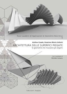 mcarchitetture: book - ARCHITETTURA DELLE SUPERFICI PIEGATE - le geometrie che muovono gli origami