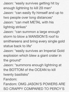 The fandom is so rude... Don't get me wrong I love Percy, but Jason is great too.
