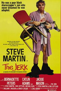 The Jerk...All I need is this ashtray, and that lamp and this chair and thats all I need...