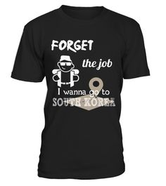 # Top Shirt for Forget the job I wanna go to Colombia front .  shirt Forget the job I wanna go to Colombia-front Original Design. T shirt Forget the job I wanna go to Colombia-front is back . HOW TO ORDER:1. Select the style and color you want:2. Click Reserve it now3. Select size and quantity4. Enter shipping and billing information5. Done! Simple as that!SEE OUR OTHERS Forget the job I wanna go to Colombia-front HERETIPS: Buy 2 or more to save shipping cost!This is printable if you…