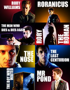 Rory Williams. Roranicus. The Roman. The Nose. The Last Centurion. The Boy who waited. Mr Pond.