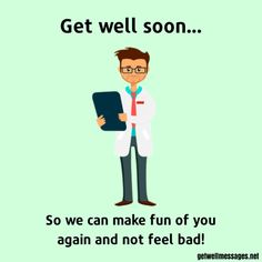 Express your get well soon wishes with a touching picture from our definitive selection of free to use get well images and quotes Get Well Soon Images, Get Well Soon Funny, Funny Get Well Cards, Get Well Soon Quotes, Well Images, Get Well Card Messages, Funny Messages, Funny Sayings, Prayer For The Day